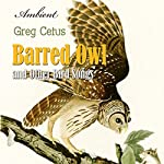 Barred Owl and Other Bird Songs: Nature Sounds for Reflection | Greg Cetus