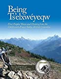 #10: Being Ts'elxwéyeqw: First Peoples' Voices and History from the Chilliwack-Fraser Valley, British Columbia