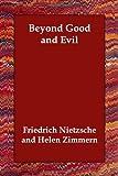 Beyond Good and Evil, Friedrich Wilhelm Nietzsche, 1406834599