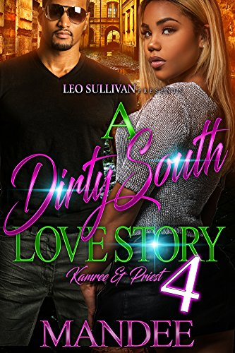 Search : A Dirty South Love Story 4: Kamree and Priest