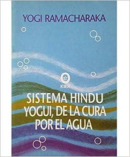 Sistema Hindú Yogui de la cura por el agua / Yogi Hindu ...