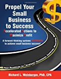 Propel Your Small Business to Success, Richard Weinberger, 0989605035
