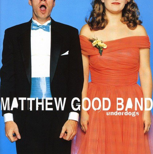 Matthew Good - Underdogs - Zortam Music