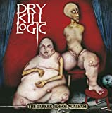 Darker Side Of Nonse by Dry Kill Logic (2001-06-19)