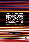 Carr and Latham's Technology of Clothing Manufacture by David J. Tyler