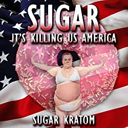 Sugar: It's Killing Us America