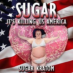 Sugar: It's Killing Us America Audiobook