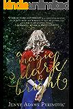 A Magic Dark and Bright (The Asylum Saga Book 1)
