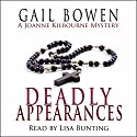 The Deadly Appearances: A Joanne Kilbourn Mystery, Book 1 Audiobook by Gail Bowen Narrated by Lisa Bunting