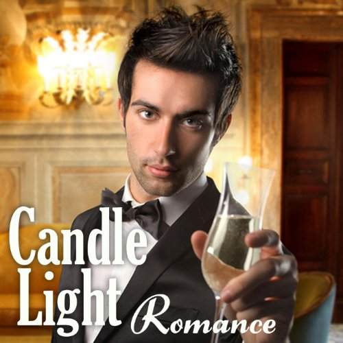 - Candle Light Romance (Soft Jazz Instrumental, Easy Listening, Dinner, Relaxing Music Songs with Romantic Party Ambiance)
