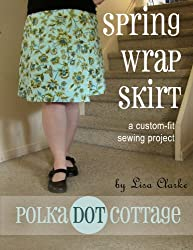 Spring Wrap Skirt: A Custom-Fit Sewing Pattern