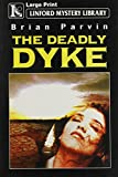 img - for The Deadly Dyke (LIN) (Linford Mystery) book / textbook / text book