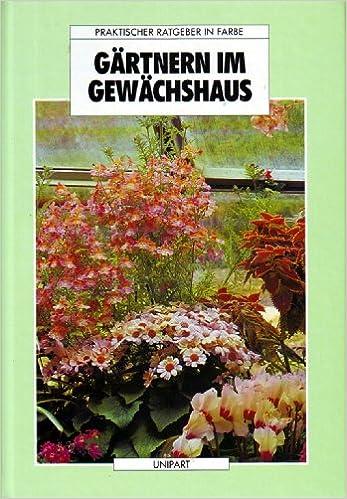 Gärtnern im Gewächshaus: Amazon.de: Ronald Menage: Bücher