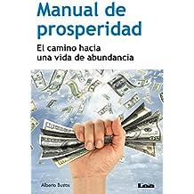 Manual de prosperidad: El camino hacia una vida de abundancia (Spanish Edition)