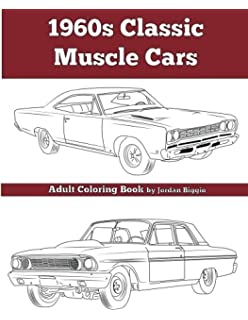 1960s Classic Muscle Cars An Adult Coloring Book