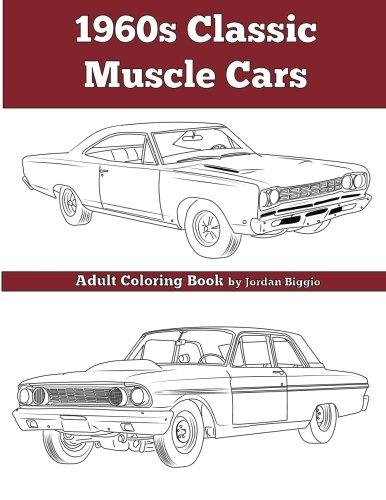1960\'s Classic Muscle Cars: An Adult Coloring Book: Jordan ...