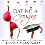 Dating a Cougar: Never Too Late, Book 1 | Donna McDonald