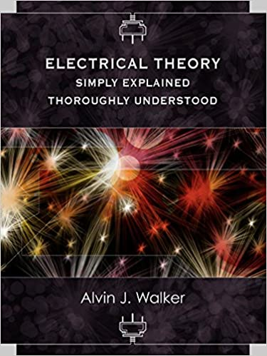 Electrical Theory: Simply Explained-Thoroughly Understood