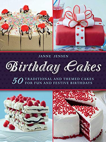 (Birthday Cakes: 50 Traditional and Themed Cakes for Fun and Festive)