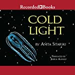 Cold Light: Creatures, Discoveries, and Inventions That Glow | Anita Sitarski