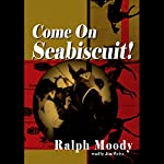 Come on Seabiscuit!  | Ralph Moody