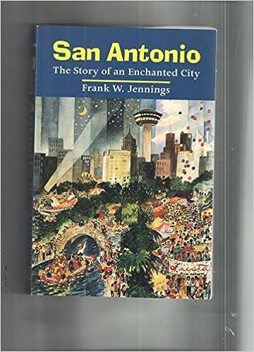 San Antonio, The Enchanted City Book Pdf