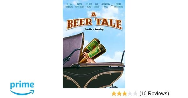 Amazon Com A Beer Tale Zelda Williams Taryn Southern Lee Roy Kunz Cru Ennis Alexandra Paul Scott Patterson Movies Tv