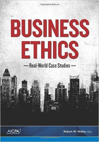 Business Ethics: Real-World Case Studies: Robert W  Walter