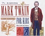 Mark Twain for Kids, R. Rasmussen, 1417644672