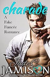 Charade (A Fake Fiancée Romance)