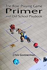 The Role-Playing Game Primer: and Old-School Playbook Paperback