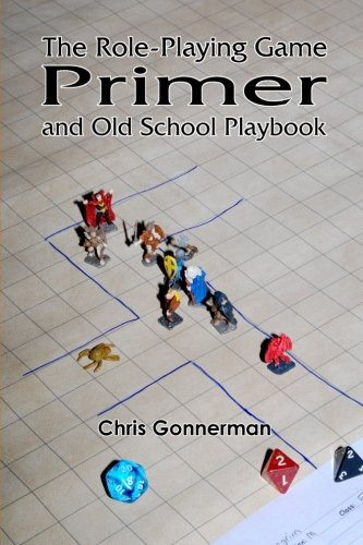 The Role-Playing Game Primer: and Old-School Playbook
