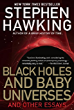 Black Holes and Baby Universes: And Other Essays