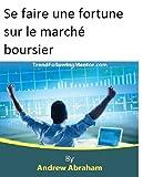 Se faire une fortune sur le marché boursier (Trend Following Mentor) (French Edition)