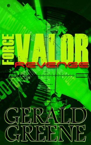 Book: Force Valor - Revenge by Gerald Greene