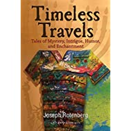 Timeless Travels: Tales of Mystery, Intrigue, Humor, and Enchantment