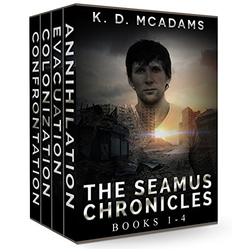 The Seamus Chronicles Books 1-4: Annihilation, Evacuation, Colonization & Confrontation by [McAdams, K. D.]