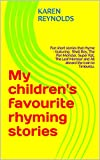 My children's favourite rhyming stories: Fun short stories that rhyme - featuring : Shell Boy, The Pen Monster, Super Rat, The Leaf Monster and All aboard the train to Timbuktu.