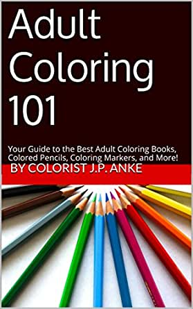Adult Coloring 101 Your Guide To The Best Books