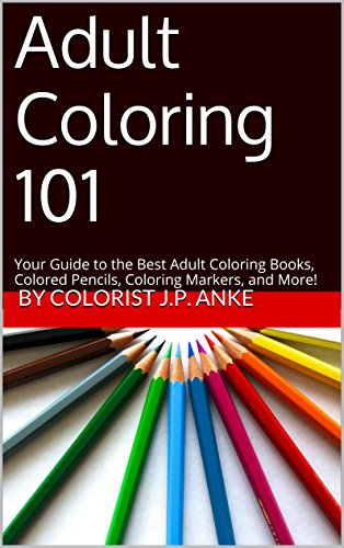 Adult Coloring 101 Your Guide To The Best Books Colored Pencils