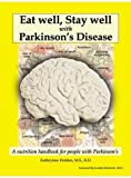 img - for Eat Well, Stay Well With Parkinson's disease by Holden (M.S., R.D.), Kathrynne (1998) Plastic Comb book / textbook / text book