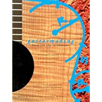 GUITARMAKING: Tradition and Technology - A Complete Reference for the Design and Construction of the Steel-string Folk Guitar and the Classical Guitar