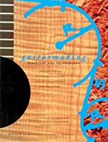Guitarmaking: Tradition and Technology (Guitar Reference)