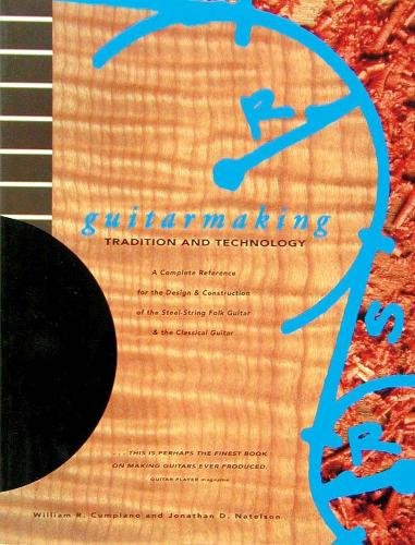 Guitarmaking: Tradition and Technology (Guitar Reference) (Best Acoustic Guitar Luthiers)