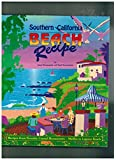 Southern California Beach Recipe Recipes from Favorite Coastal Restaurants-Malibu to Laguna Beach