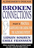 Broken Connections, Alzheimer's Disease, Part 2: Practical Guidelines for Caring for the Alzheimer Patient