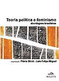 Teoria política e feminismo - abordagens brasileiras