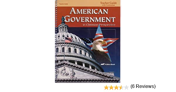 American Government in Christian Perspective: Teacher Guide with ...