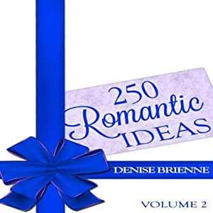 250 Romantic Ideas for Couples, Volume 2 Audiobook