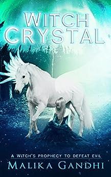 Witch Crystal (Witches of Zrotaz Book 1) by [Gandhi, Malika]